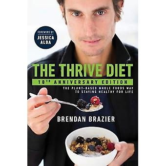 The Thrive Diet 10th Anniversary Edition door Brazier & Brendan