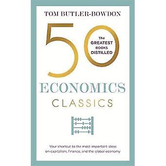 50 Economics Classics by Tom ButlerBowdon