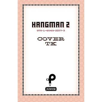 Hangman Puzzles for Smart Kids by J. Ketch