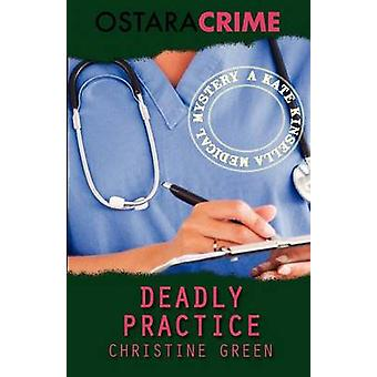 Deadly Practice by Green & Christine