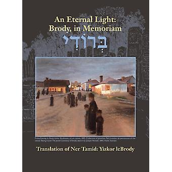 An Eternal Light Brody in Memoriam Translation of Ner Tamid Yizkor leBrody by Meltzer & Aviv