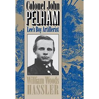 Colonel John Pelham Lees Boy Artillerist by Hassler & William W.