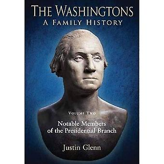 The Washingtons: a Family History - Volume 2: Notable Members of the Presidential Branch