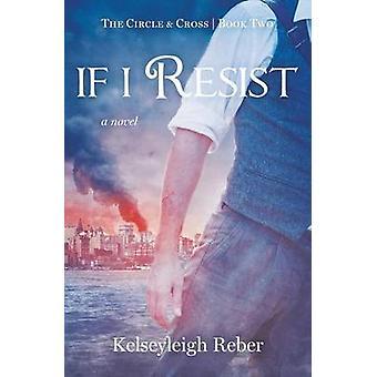 If I Resist by Reber & Kelseyleigh