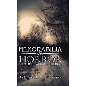 Memorabilia of the Horror  Other Tales of Terror by Alwahedi & Mohammad S.