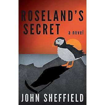 Roselands Secret by Sheffield & John