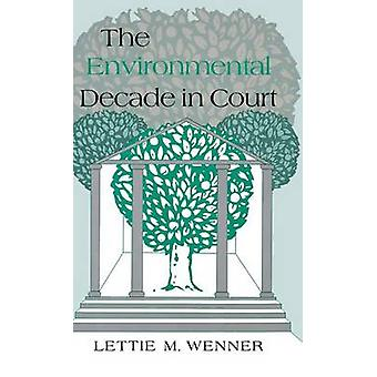 Environmental Decade in Court by Wenner & Lettie McSpadden