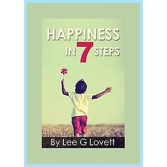 Happiness In Seven Steps Gain Control of a Happier Life by LOVETT & LEE G