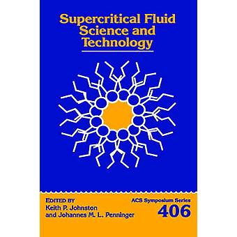 Supercritical Science and Technology by Johnston & Keith P.