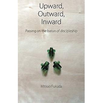 Upward Outward Inward by Fukuda & Mitsuo