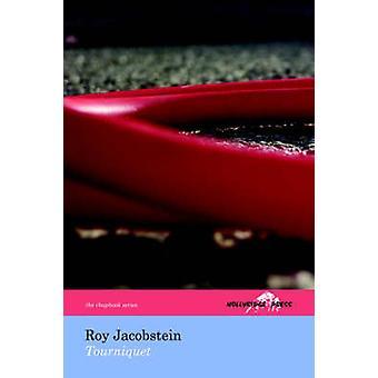 Tourniquet The Hollyridge Press Chapbook Series by Jacobstein & Roy