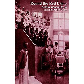 Round the Red Lamp and Other Medical Writings by Doyle & Arthur Conan