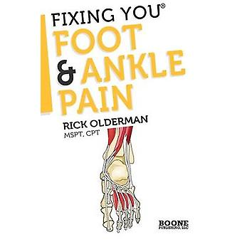 Fixing You Foot  Ankle Pain by Olderman & Rick