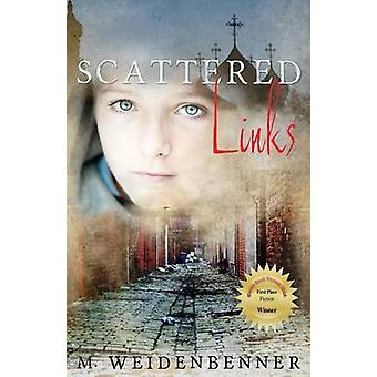 Scattered Links by Weidenbenner & Michelle