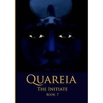 Quareia The Initiate Book Seven by McCarthy & Josephine