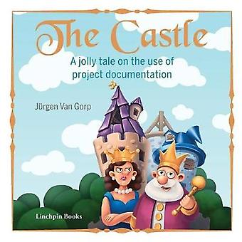 The Castle A jolly tale on the use of project documentation by Van Gorp & Jrgen