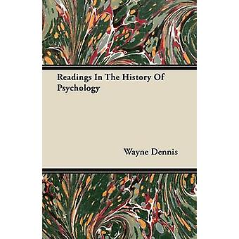 Readings In The History Of Psychology by Dennis & Wayne