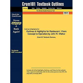 Outlines  Highlights for Restaurant  From Concept to Operation by John R. Walker by Cram101 Textbook Reviews