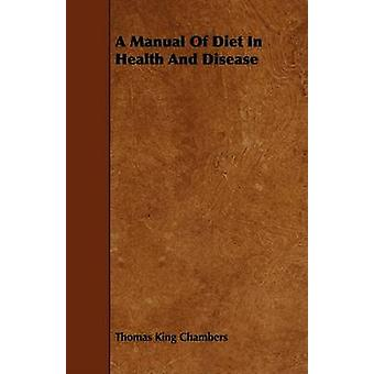 A Manual Of Diet In Health And Disease by Chambers & Thomas King
