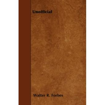 Unofficial by Forbes & Walter R.