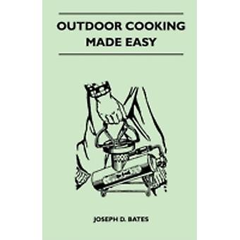Outdoor Cooking Made Easy by Bates & Joseph D.