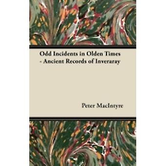 Odd Incidents in Olden Times  Ancient Records of Inveraray by MacIntyre & Peter