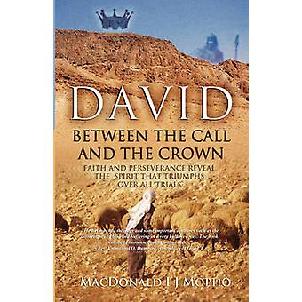 David Between the Call and the Crown by Mopho & MacDonald I. J.