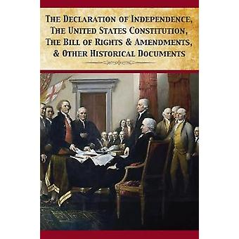 The Declaration Of Independence United States Constitution Bill Of Rights  Amendments by Fathers & Founding