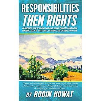 Responsibilities Then Rights by Howat & Robin