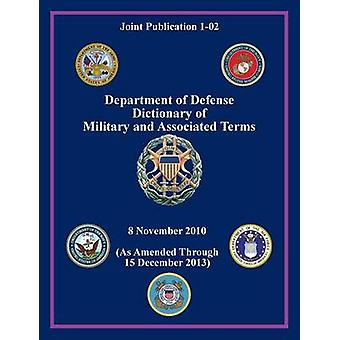 Department of Defense Dictionary of Military and Associated Terms Joint Publication 102 by Joint Chiefs of Staff