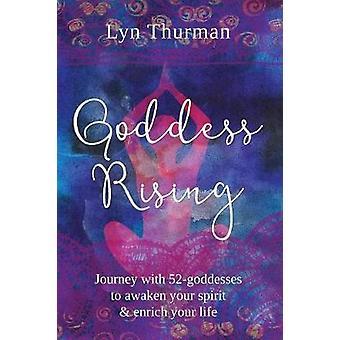 Goddess Rising by Thurman & Lyn