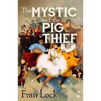 The Mystic and the Pig Thief by Lock & Fran