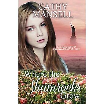 Where The Shamrocks Grow by Mansell & Cathy