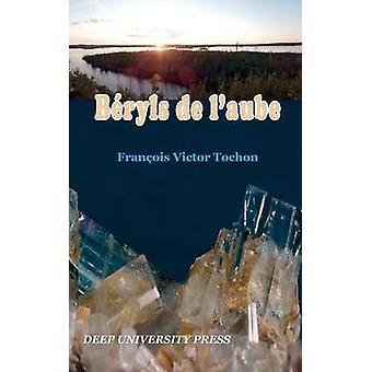 Bryls de laube by Tochon & Franois Victor