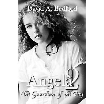 Angela 2 The Guardian of the Bay by Bedford & David A.