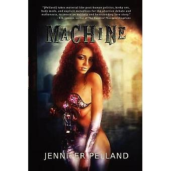 Machine by Pelland & Jennifer