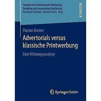Advertorials versus klassische Printwerbung  Eine Wirkungsanalyse by Dorner & Florian