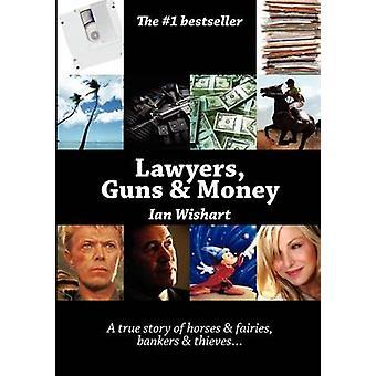 Lawyers Guns  Money by Wishart & Ian