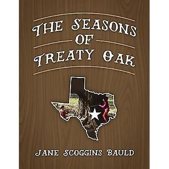 The Seasons of Treaty Oak by Bauld & Jane Scoggins