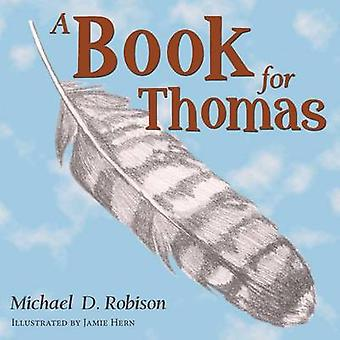 A Book for Thomas by Robison & Michael D.
