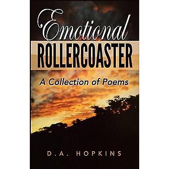 Emotional Rollercoaster A Collection of Poems by Hopkins & D.A.