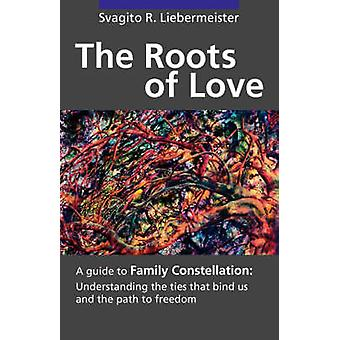 The Roots of Love by Liebermeister & Svagito R.