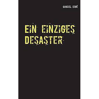 Ein einziges DesasterEin Fall fr Smidt und Rednich by Erb & Gabriel