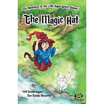 The Magic Hat The Adventures of the Little HippieWitch Volume 1 by Sonderegger & Ueli