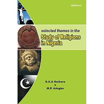 Selected Themes in The Study of Religions in Nigeria by Onibere & S.G.A.
