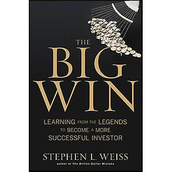 The Big Win - Learning from the Legends to Become a More Successful In
