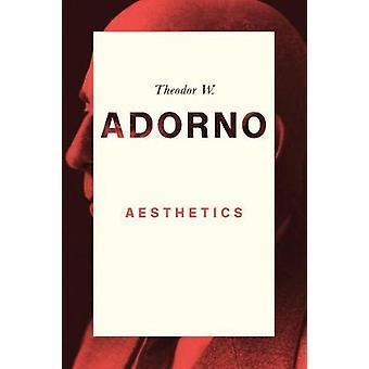 Aesthetics by Theodor W. Adorno - 9780745679396 Book