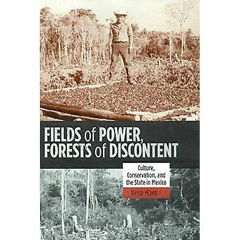 Fields of Power - Forests of Discontent - Culture - Conservation - and