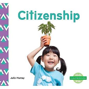Character Education - Citizenship by Julie Murray - 9781644942727 Book