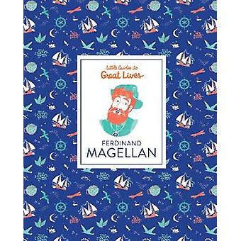 Ferdinand Magellan (Little Guides to Great Lives) by Isabel Thomas -